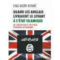 Quand les Anglais livraient le levant à l'état islamique - Lina Murr Nehmé