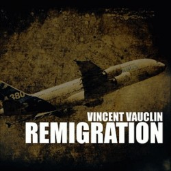 Remigration -Vincent Vauclin