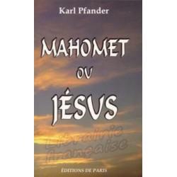 Mahomet ou Jésus - Karl Pfander