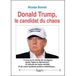 Donald Trump, le candidat du chaos - Nicolas Bonnal