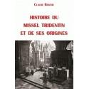 Histoire du missel tridentin et de ses origines - Claude Barthe