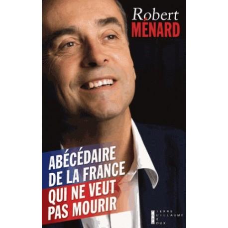 Abécédaire de la France qui ne veut pas mourir - Robert Ménard