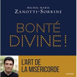 Bonté divine ! - Michel-Marie Zanotti-Sorkine