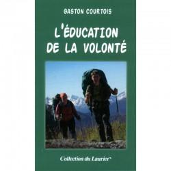 L'éducation de la volonté - Gaston Courtois