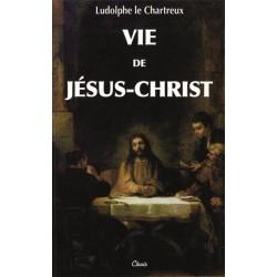 Vie de Jésus-Christ - Ludolphe le Chartreux
