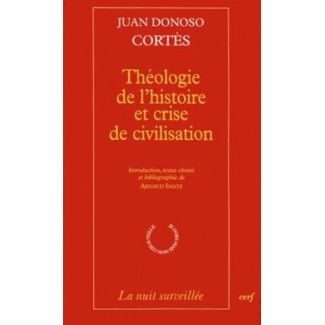 Théologie l'histoire et crise de civilisation - Juan Donoso Cortès
