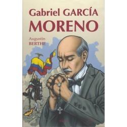 Gabriel Garcia Moreno - Augustin Berthe