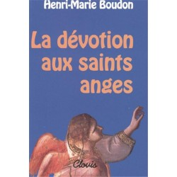 La dévotion aux saints anges - Henri-Marie Boudon
