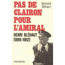 Pas de clairon pour l'amiral - Bernard Bléhaut