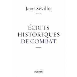 Écrits historiques de combat - Jean Sévillia