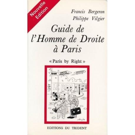 Guide de l'homme de Droite à Paris - Philippe Vilgier, Francis Bergeron