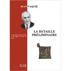 La bataille préliminaire - Jean Vaquié