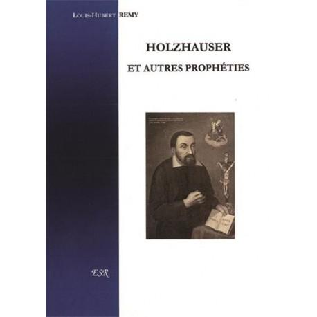 Holzhauser et autres prophéties - Louis-Hubert Remy