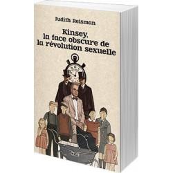 Kinsey, la face obscure de la révolution sexuelle - Judith Reisman