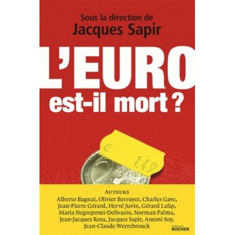 L'euro est-il mort ? - Jacques Sapir