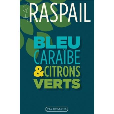 Bleu caraïbe et citrons verts - Jean Raspail