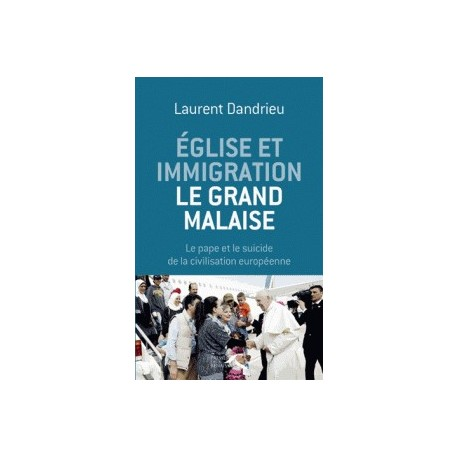 Eglise et immigration : le grand malaise - Laurent Dandrieu