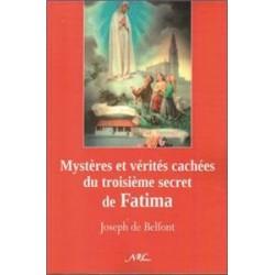 Mystères et vérités cachées du troisième secret de Fatima - Joseph de Belfont