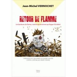 Retour de flamme - Jean-Michel Vernochet