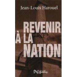 Revenir à la nation - Jean-Louis Harouel