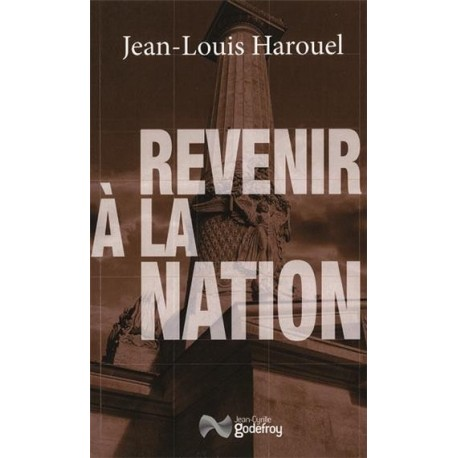 Revenir à la nation - Jean-Louis Harouel