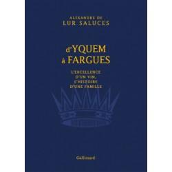 D'Yquem à Fargues - Alexandre de Lur Saluces