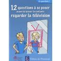 12 questions à se poser avant de laisser les enfants regarder la télévision - Collectif