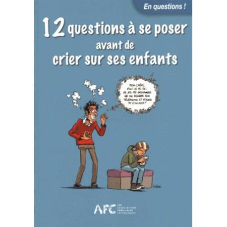 12 questions à se poser avant de crier sur ses enfants - Collectif