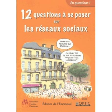 12 questions à se poser sur les réseaux sociaux - Collectif