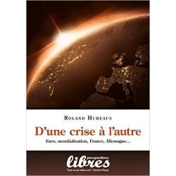 D'une crise à l'autre - Roland Hureaux