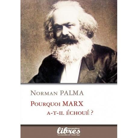 Pourquoi Marx a-t-il échoué ? - Norman Palma