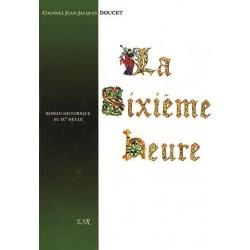 La sixième heure - Jean-Jacques Doucet