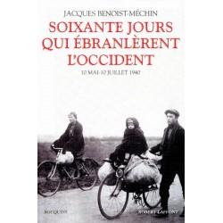Soixante jours qui ébranlèrent l'Occident - Jacques Benoist-Méchin