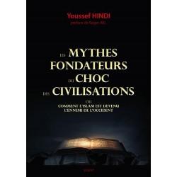 Les mythes fondateurs du choc des civilisations - Youssef Hindi
