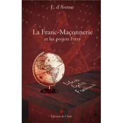 La franc-maçonnerie et les projets Ferry - E. d'Avesne