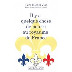 Il y a quelque chose de pourri au royaume de France - Père Michel Viot