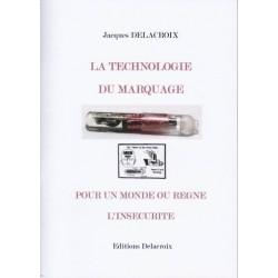 La technologie du marquage pour un monde ou règne l'insécurité - Jacques Delacroix