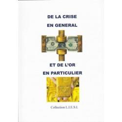 De la crise en général et de l'or en particulier  -  Jacques Delacroix