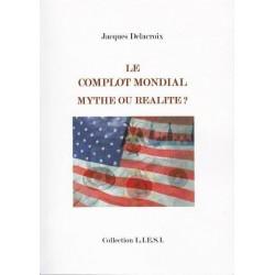 Le complot mondial - Jacques Delacroix