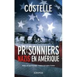 Prisonniers nazis en Amérique - Daniel Costelle