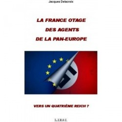 La France otage des agents de la Pan-Europe - Jacques Delacroix