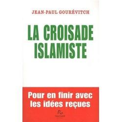 La croisade islamiste - Jean-Paul Gourévitch