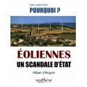 Éoliennes, un scandale d'État - Alban d'Arguin