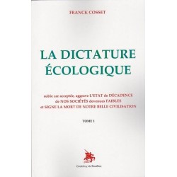 La dictature écologique - Tome 1 - Franck Cosset