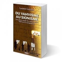 Du Yahvisme au sionisme - Laurent Guyénot