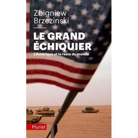 Le grand échiquier - Zbigniew Brzezinski