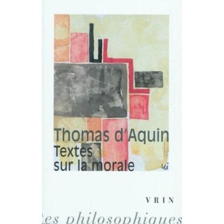 Textes sur la morale - Saint Thomas d'Aquin