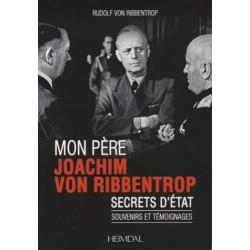 Mon père Joachim von Ribbentrop - Rudolf von Ribbentrop