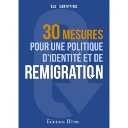 30 mesures pour une politique d'identité et de remigration - Les idenditaires