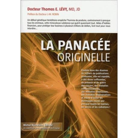 La panacée originelle - Thomas E. Lévy